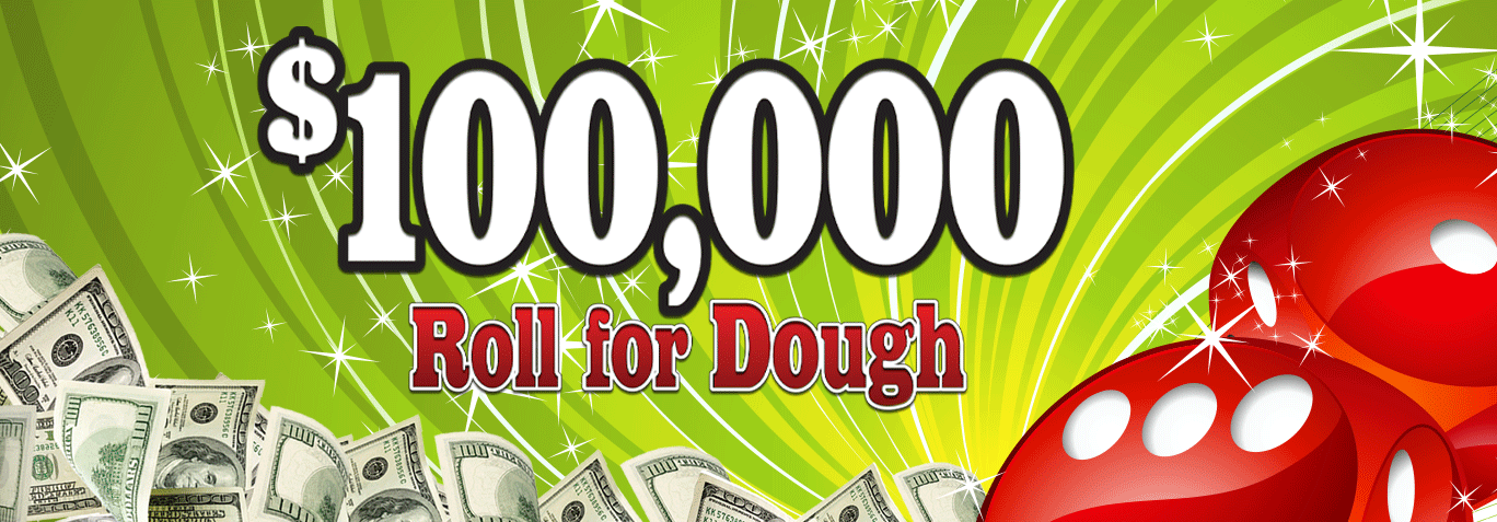 $100,000 Roll For Dough